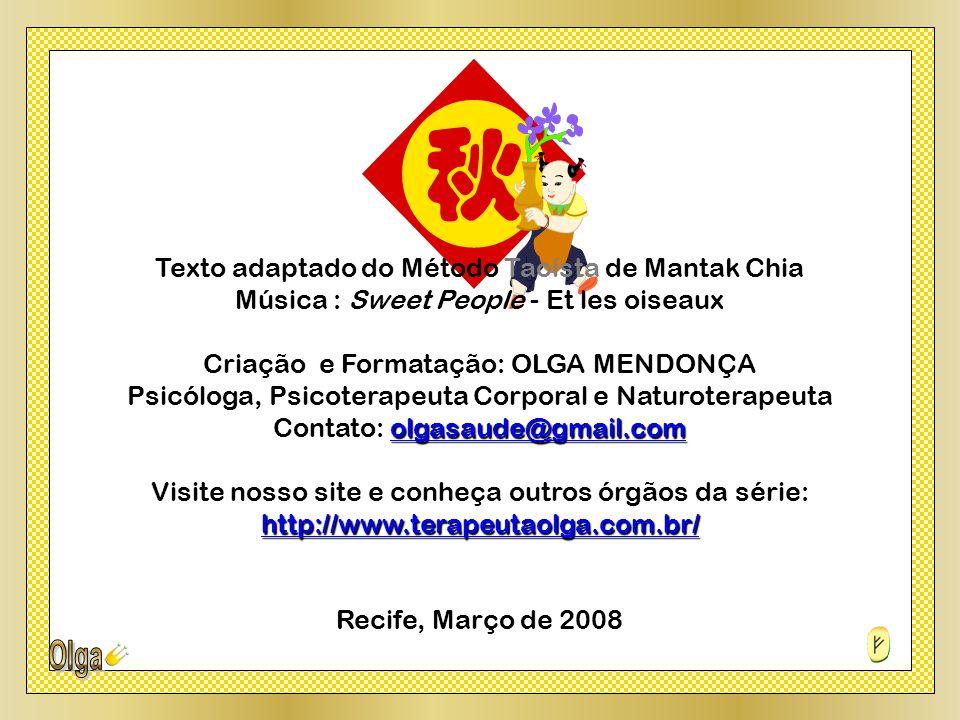 Texto adaptado do Método Taoísta de Mantak Chia
