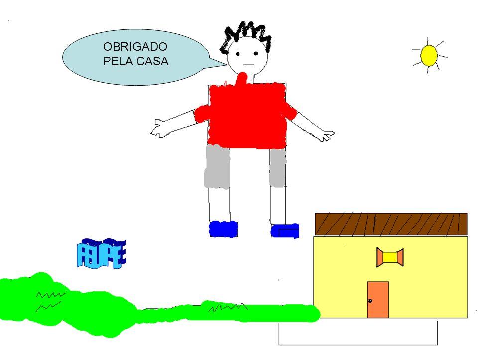 OBRIGADO PELA CASA FELIPE