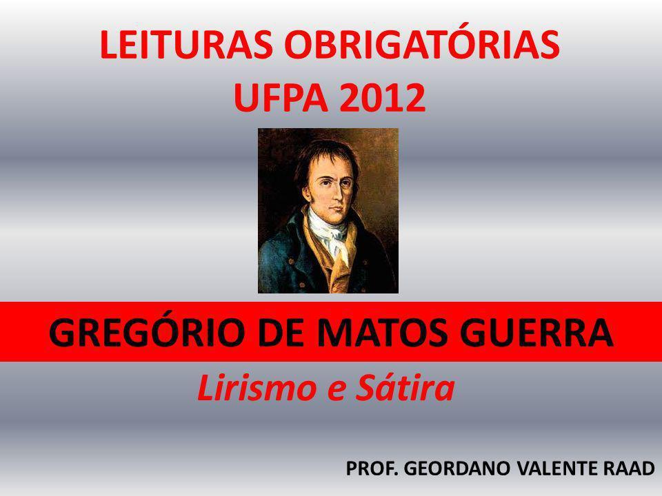 LEITURAS OBRIGATÓRIAS GREGÓRIO DE MATOS GUERRA
