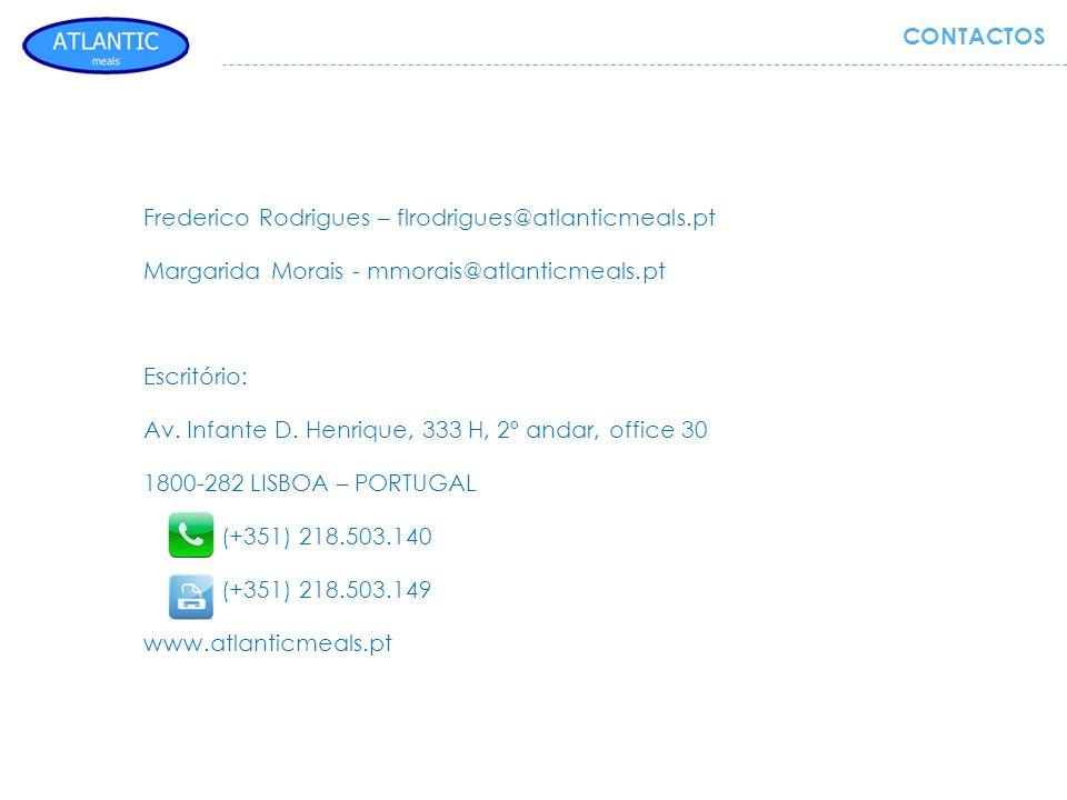 CONTACTOS Frederico Rodrigues – flrodrigues@atlanticmeals.pt. Margarida Morais - mmorais@atlanticmeals.pt.