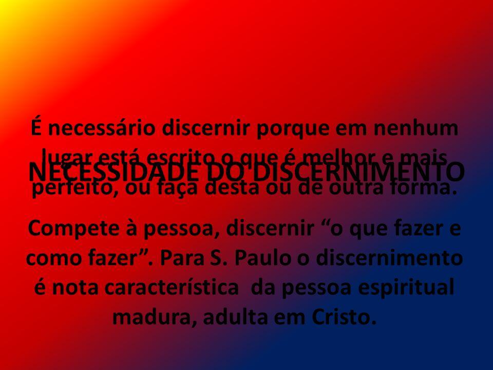 NECESSIDADE DO DISCERNIMENTO