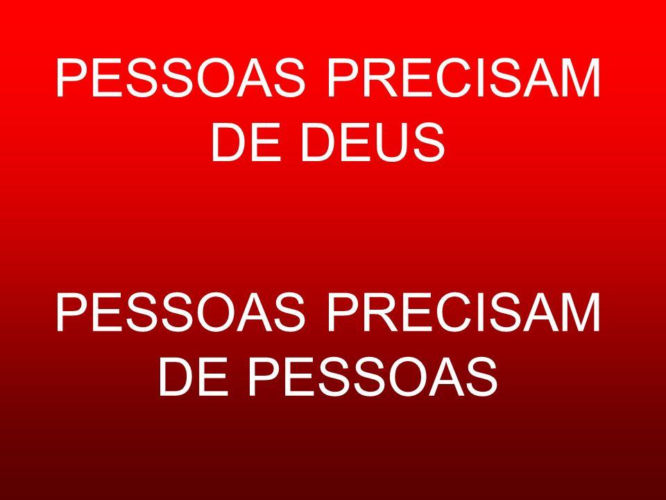 PESSOAS PRECISAM DE DEUS