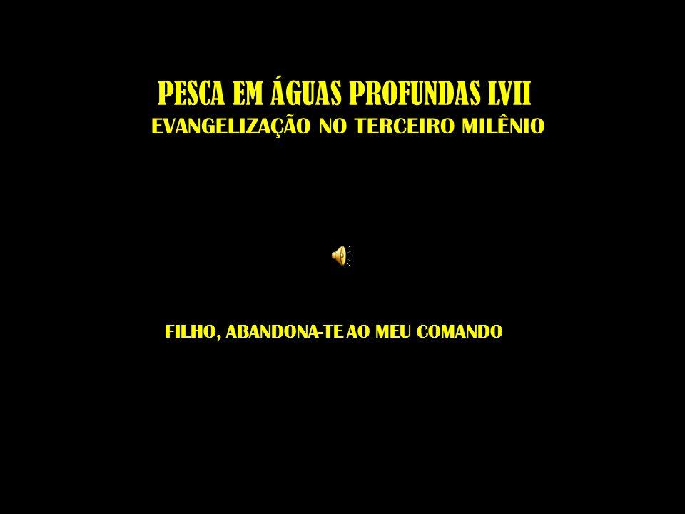 PESCA EM ÁGUAS PROFUNDAS LVII EVANGELIZAÇÃO NO TERCEIRO MILÊNIO