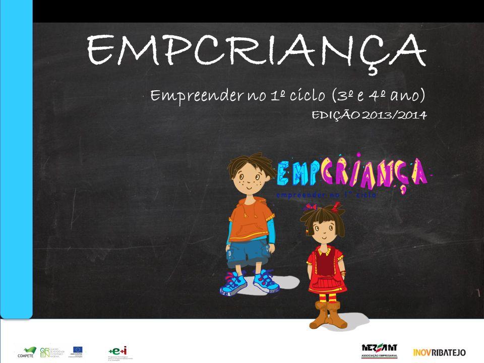 EMPCRIANÇA Empreender no 1º ciclo (3º e 4º ano) EDIÇÃO 2013/2014