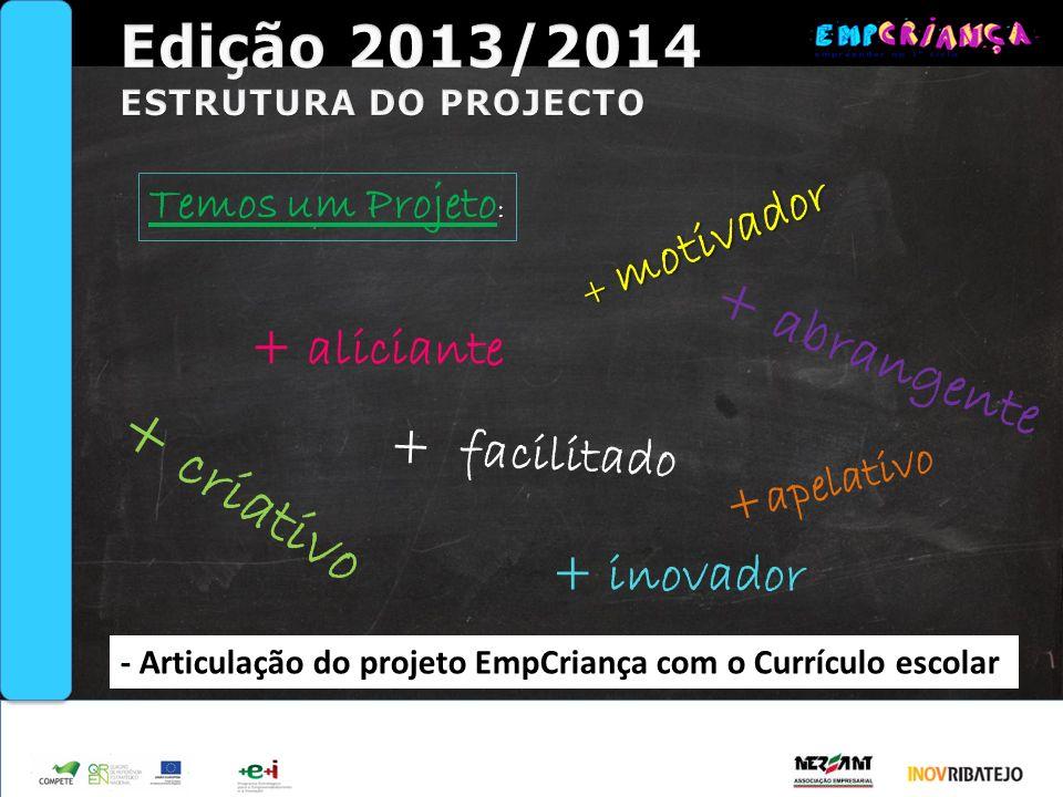 + criativo Edição 2013/2014 + abrangente + aliciante + facilitado