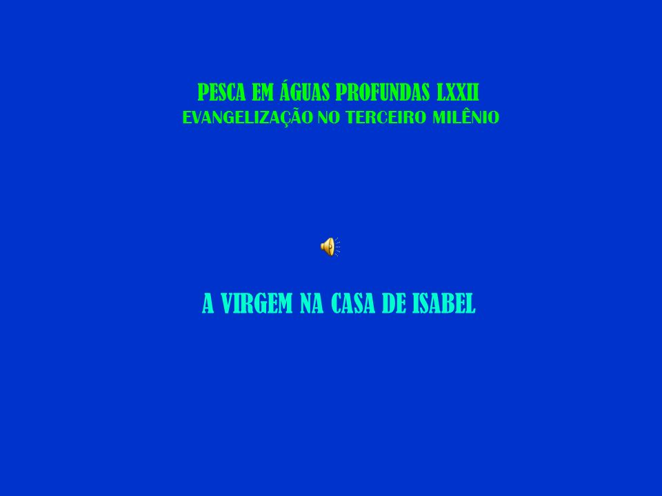 PESCA EM ÁGUAS PROFUNDAS LXXII EVANGELIZAÇÃO NO TERCEIRO MILÊNIO