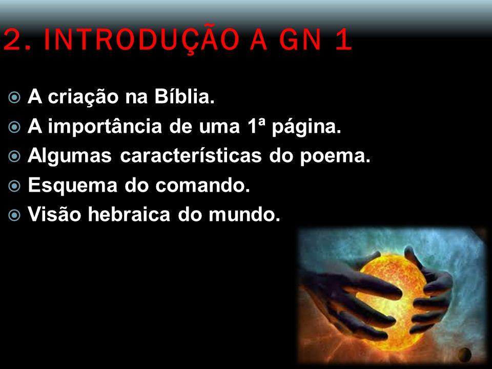 2. INTRODUÇÃO A GN 1 A criação na Bíblia.