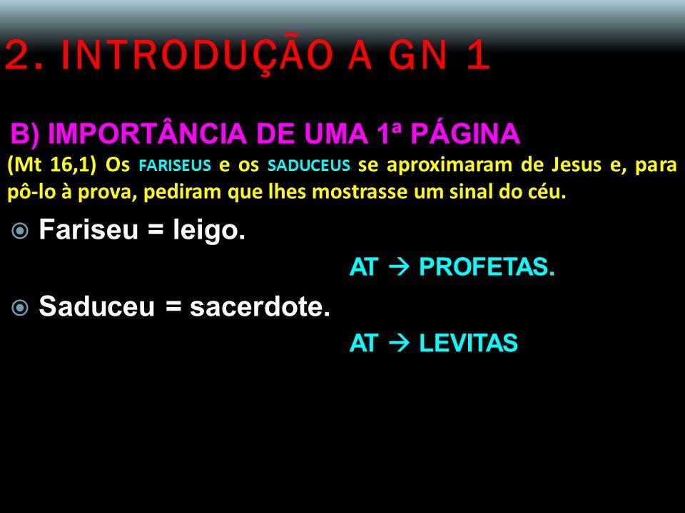 2. INTRODUÇÃO A GN 1 B) IMPORTÂNCIA DE UMA 1ª PÁGINA Fariseu = leigo.