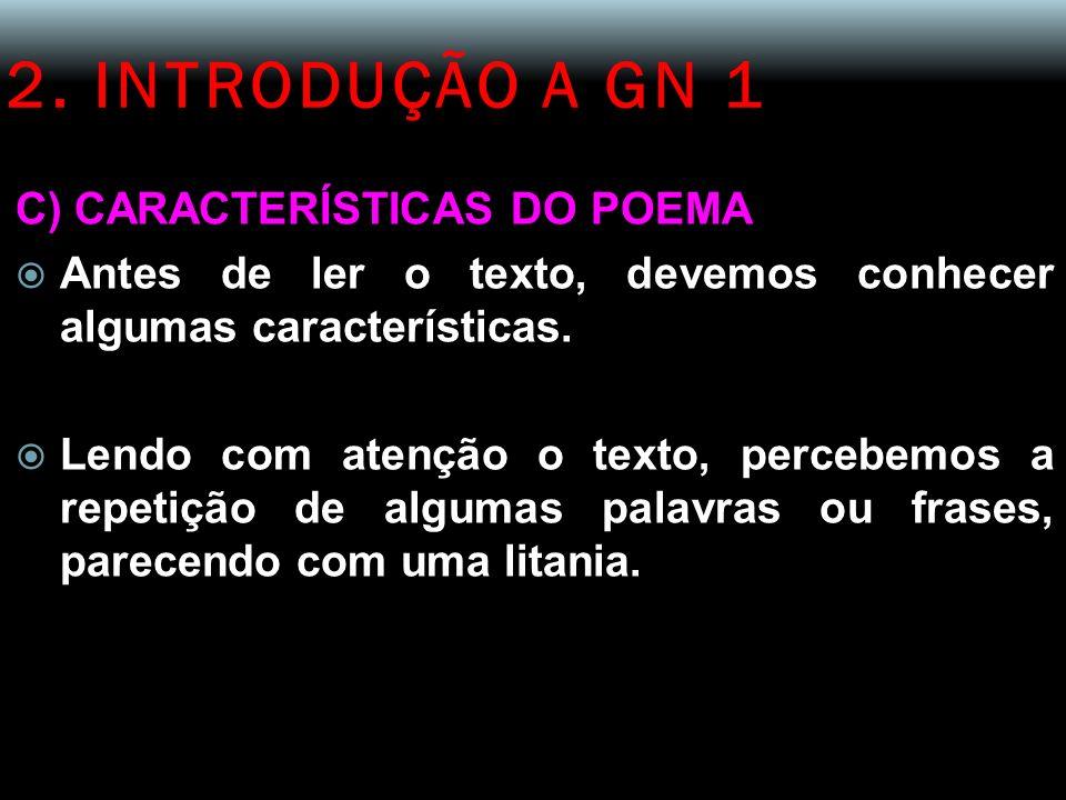 2. INTRODUÇÃO A GN 1 C) CARACTERÍSTICAS DO POEMA