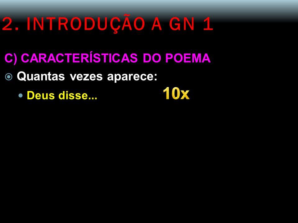 2. INTRODUÇÃO A GN 1 10x C) CARACTERÍSTICAS DO POEMA