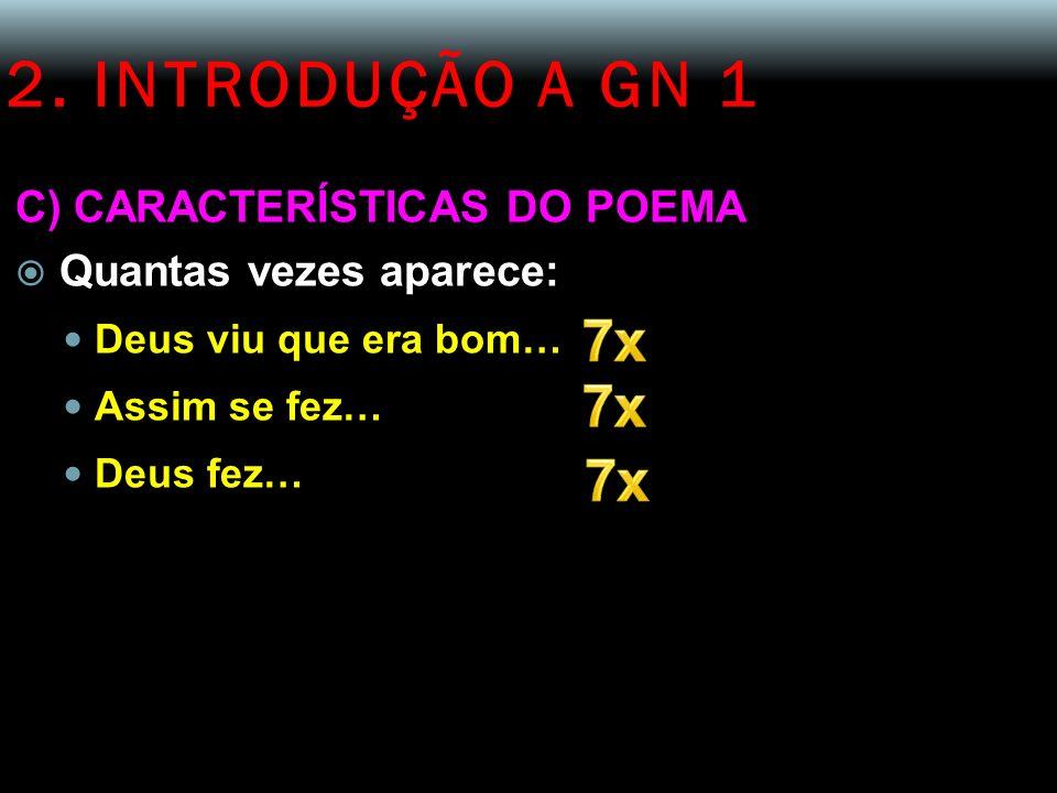 2. INTRODUÇÃO A GN 1 7x 7x 7x C) CARACTERÍSTICAS DO POEMA