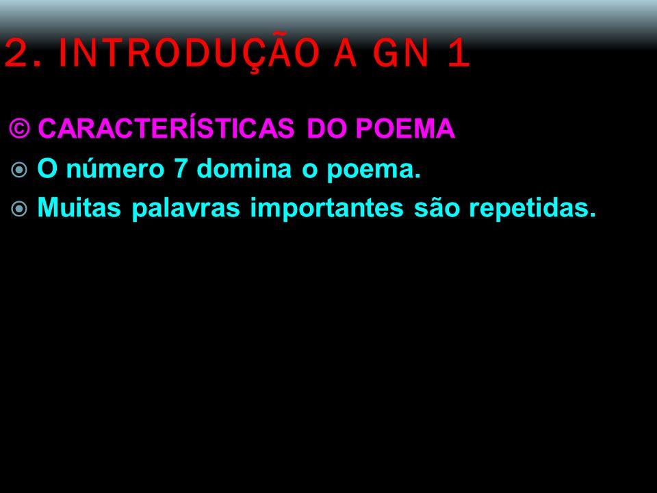 2. INTRODUÇÃO A GN 1 © CARACTERÍSTICAS DO POEMA