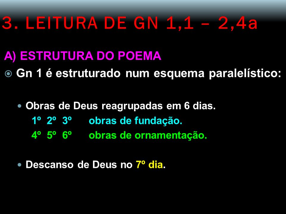 3. LEITURA DE GN 1,1 – 2,4a A) ESTRUTURA DO POEMA