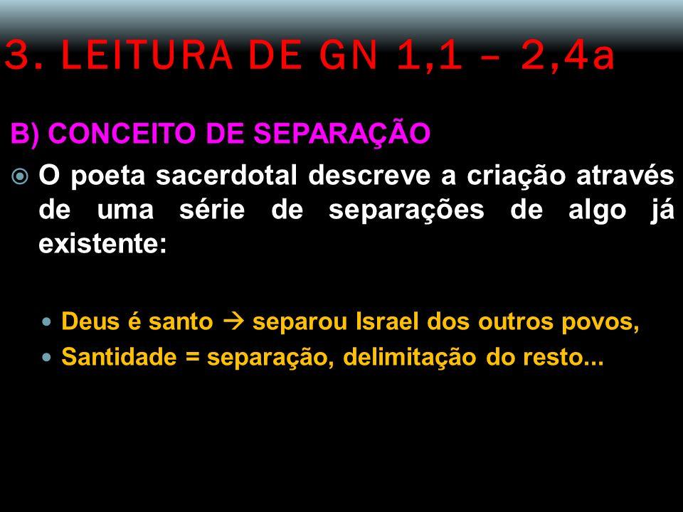 3. LEITURA DE GN 1,1 – 2,4a B) CONCEITO DE SEPARAÇÃO