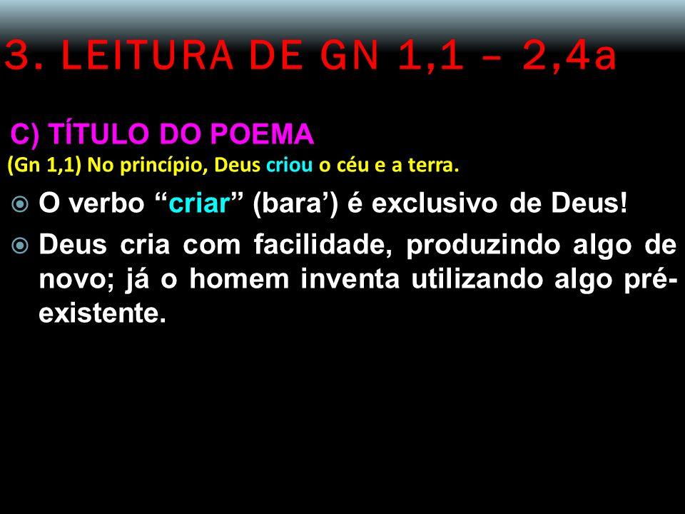 3. LEITURA DE GN 1,1 – 2,4a C) TÍTULO DO POEMA