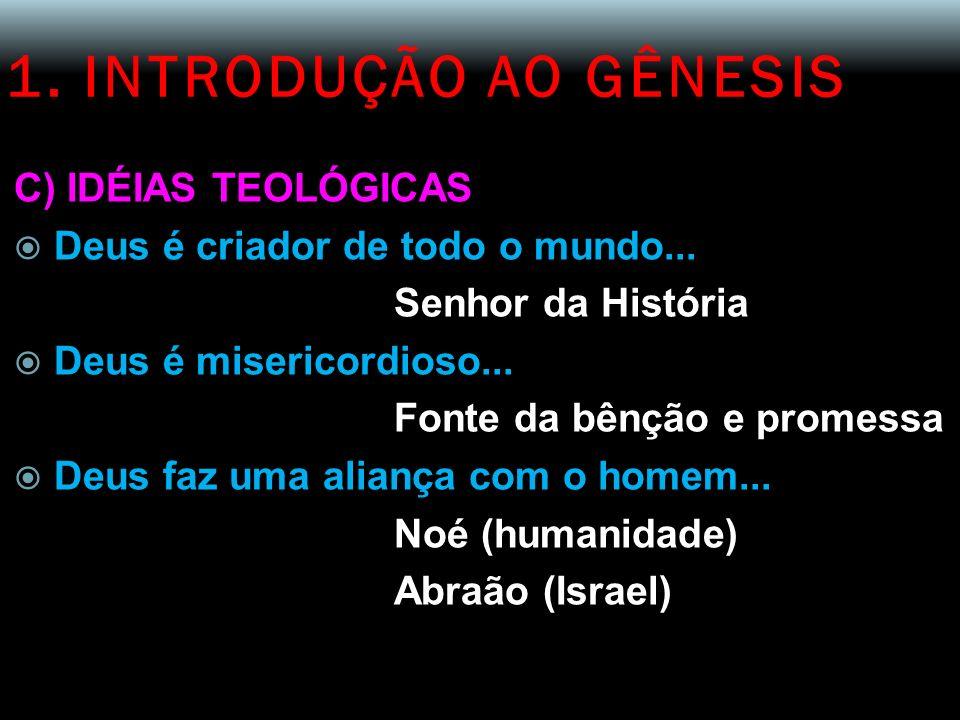 1. INTRODUÇÃO AO GÊNESIS C) IDÉIAS TEOLÓGICAS