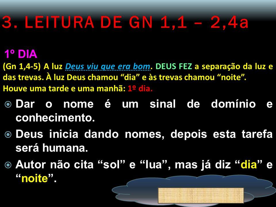 3. LEITURA DE GN 1,1 – 2,4a 1º DIA.