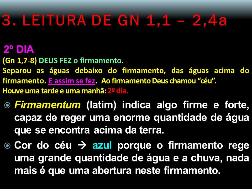 3. LEITURA DE GN 1,1 – 2,4a 2º DIA. (Gn 1,7-8) DEUS FEZ o firmamento.