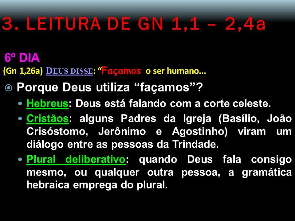 3. LEITURA DE GN 1,1 – 2,4a 6º DIA Porque Deus utiliza façamos