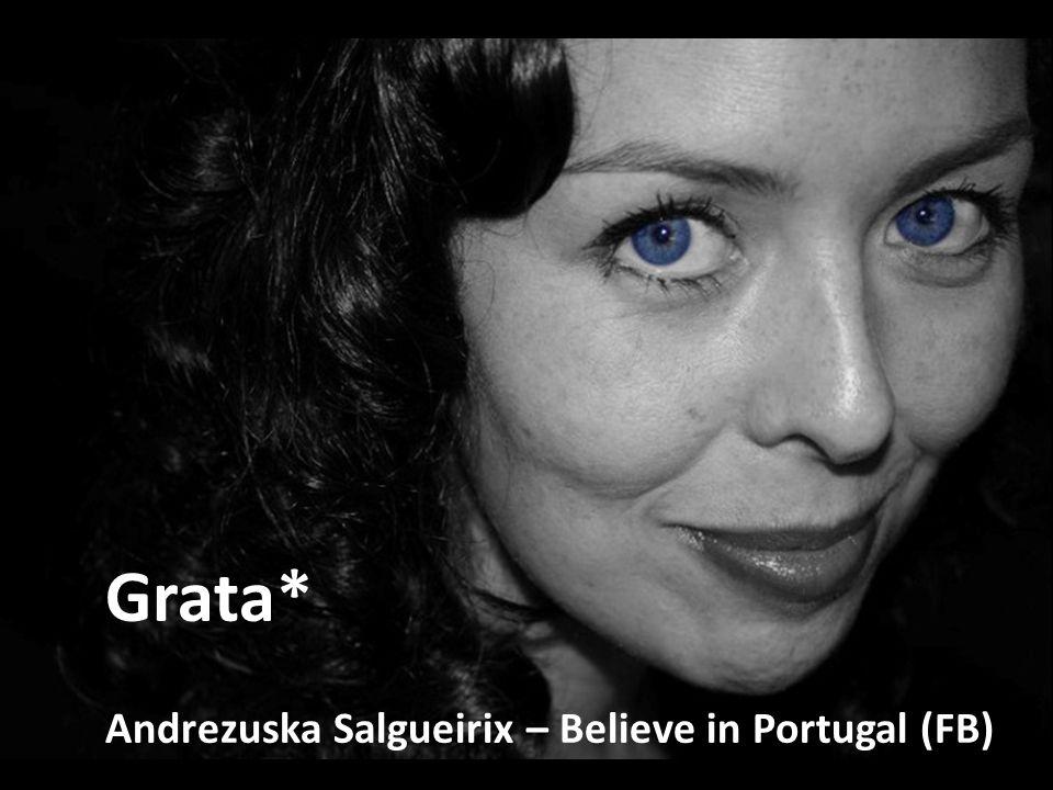 Grata* Andrezuska Salgueirix – Believe in Portugal (FB)