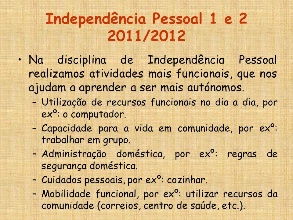 Independência Pessoal 1 e 2 2011/2012