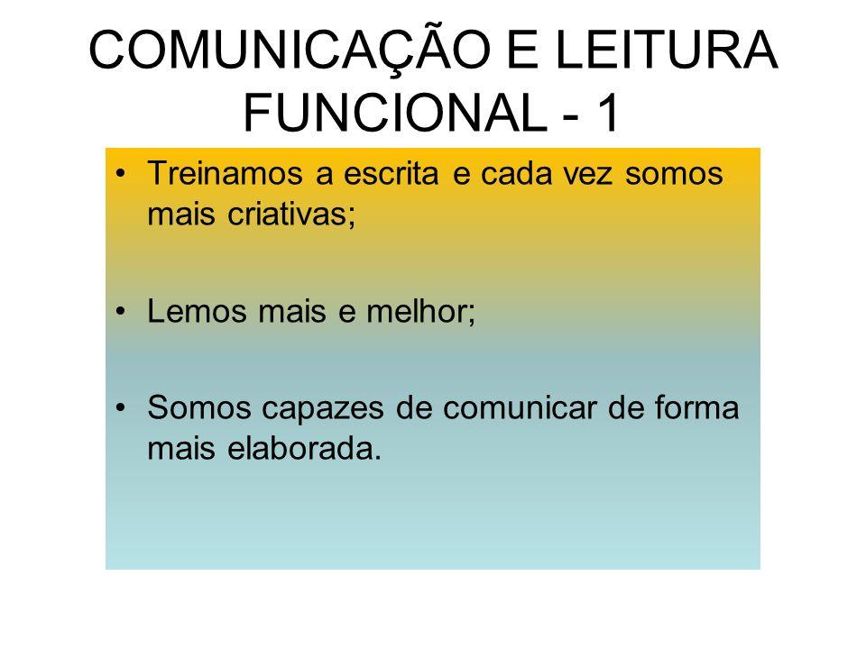 COMUNICAÇÃO E LEITURA FUNCIONAL - 1