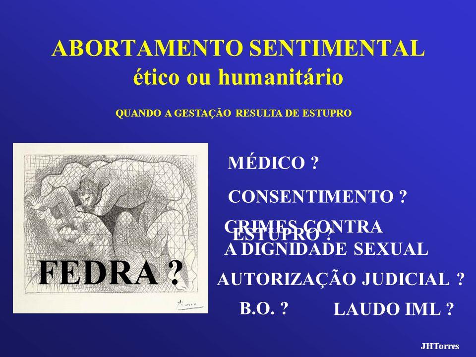 ABORTAMENTO SENTIMENTAL ético ou humanitário