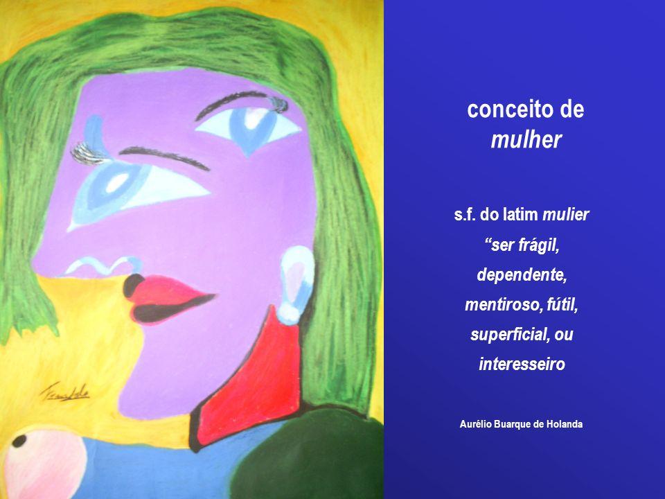 conceito de mulher s.f. do latim mulier