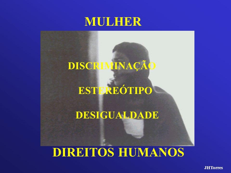 MULHER DIREITOS HUMANOS DISCRIMINAÇÃO ESTEREÓTIPO DESIGUALDADE
