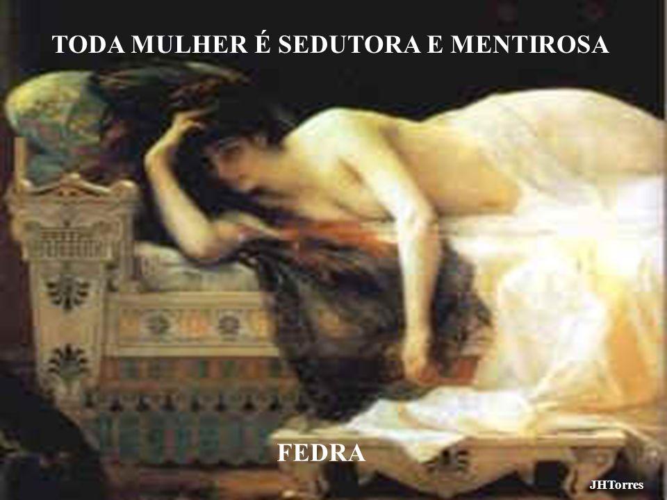 TODA MULHER É SEDUTORA E MENTIROSA