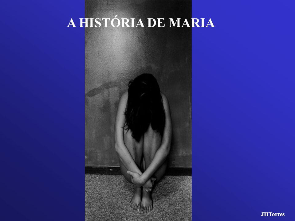 A HISTÓRIA DE MARIA JHTorres