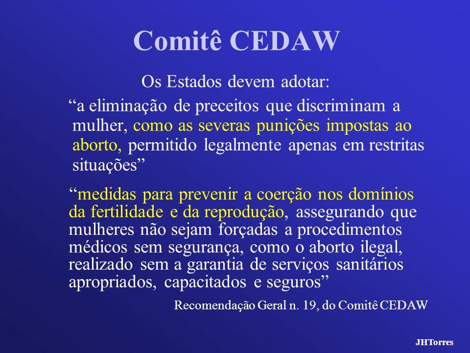 Comitê CEDAW Os Estados devem adotar: