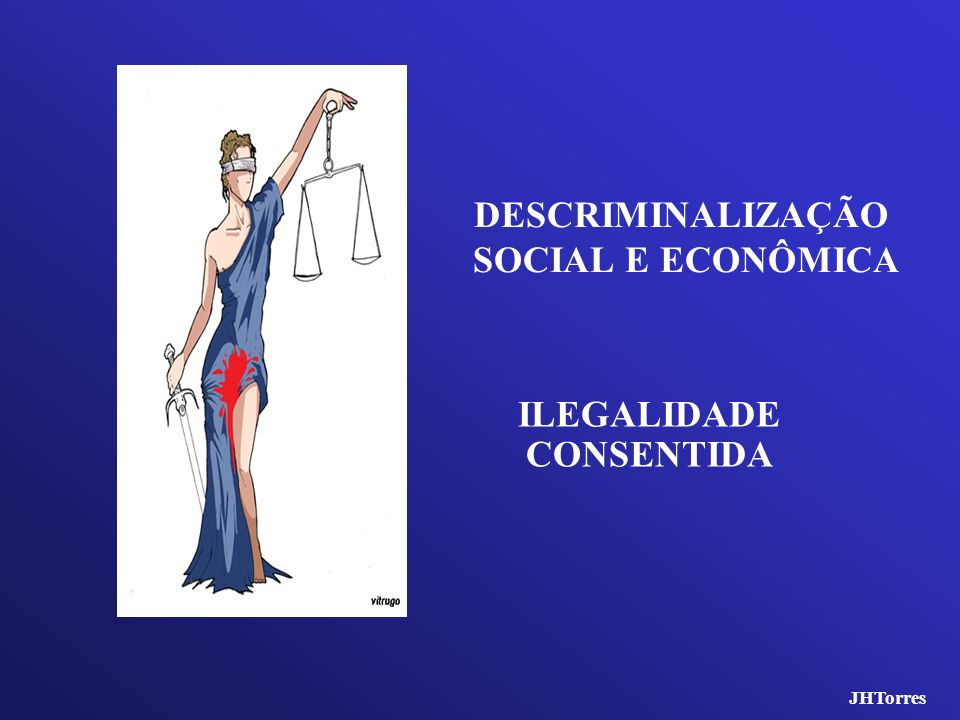 DESCRIMINALIZAÇÃO SOCIAL E ECONÔMICA