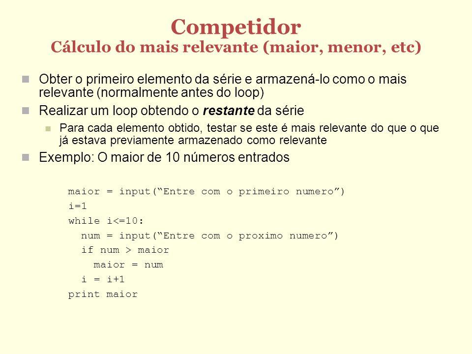 Competidor Cálculo do mais relevante (maior, menor, etc)