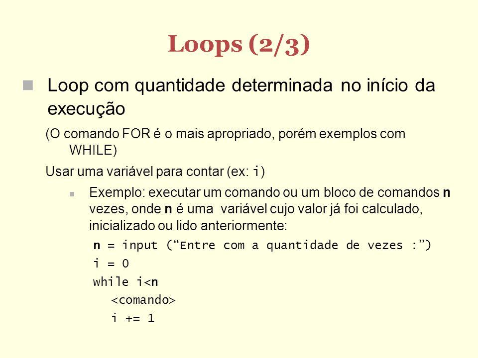 Loops (2/3) Loop com quantidade determinada no início da execução