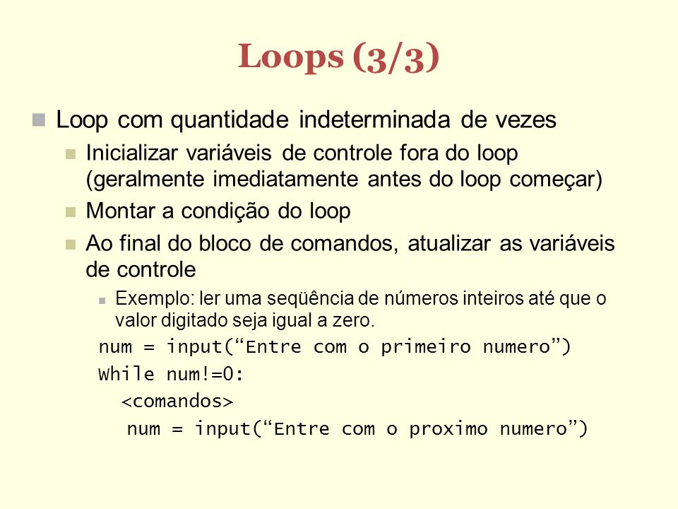 Loops (3/3) Loop com quantidade indeterminada de vezes