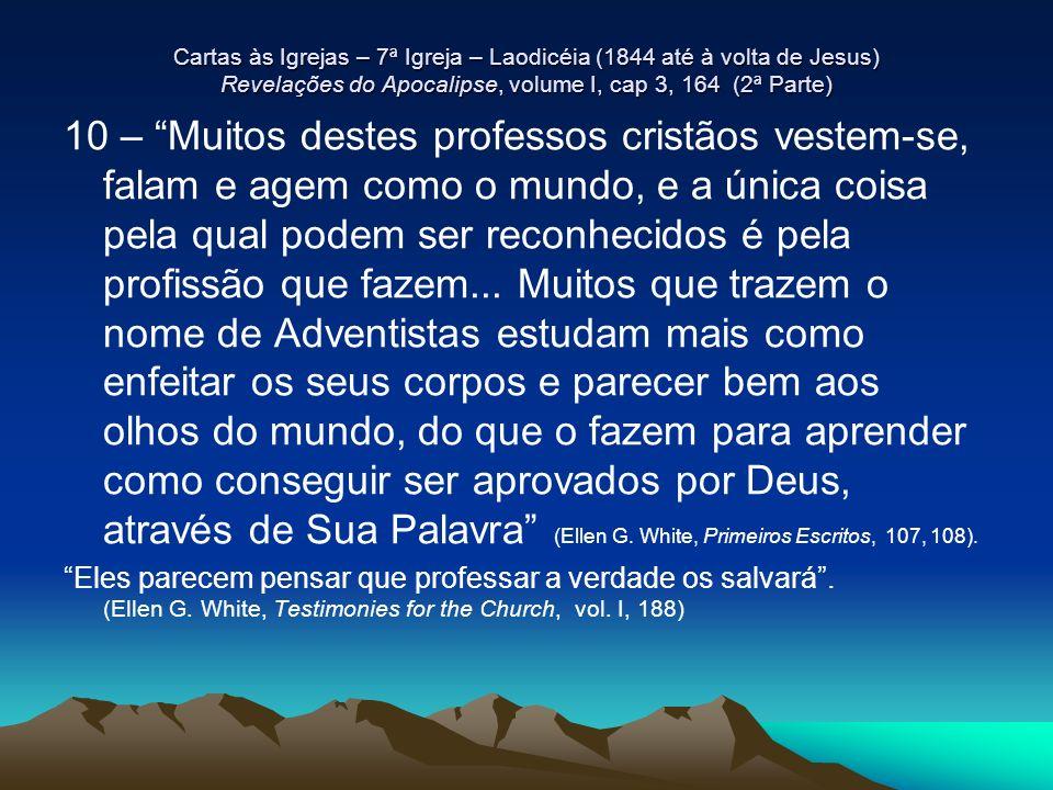 Cartas às Igrejas – 7ª Igreja – Laodicéia (1844 até à volta de Jesus) Revelações do Apocalipse, volume I, cap 3, 164 (2ª Parte)