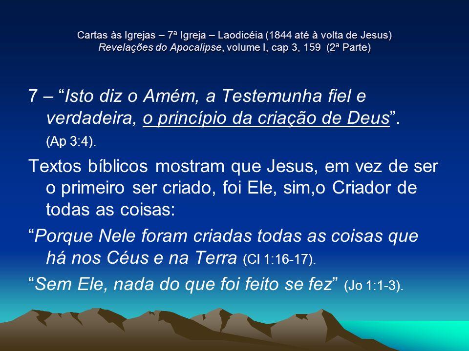 Sem Ele, nada do que foi feito se fez (Jo 1:1-3).