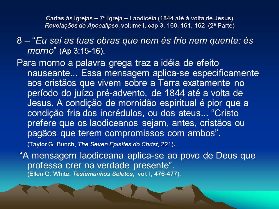 Cartas às Igrejas – 7ª Igreja – Laodicéia (1844 até à volta de Jesus) Revelações do Apocalipse, volume I, cap 3, 160, 161, 162 (2ª Parte)