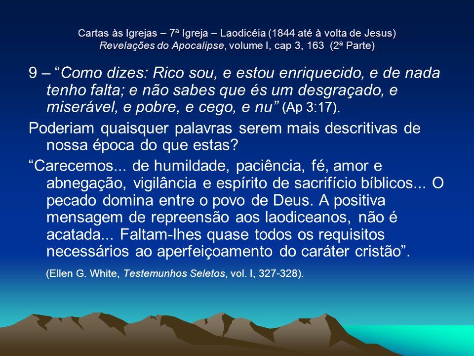 (Ellen G. White, Testemunhos Seletos, vol. I, 327-328).