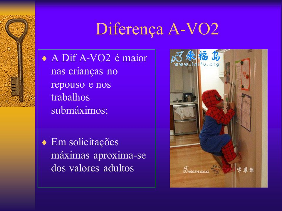 Diferença A-VO2 A Dif A-VO2 é maior nas crianças no repouso e nos trabalhos submáximos; Em solicitações máximas aproxima-se dos valores adultos.