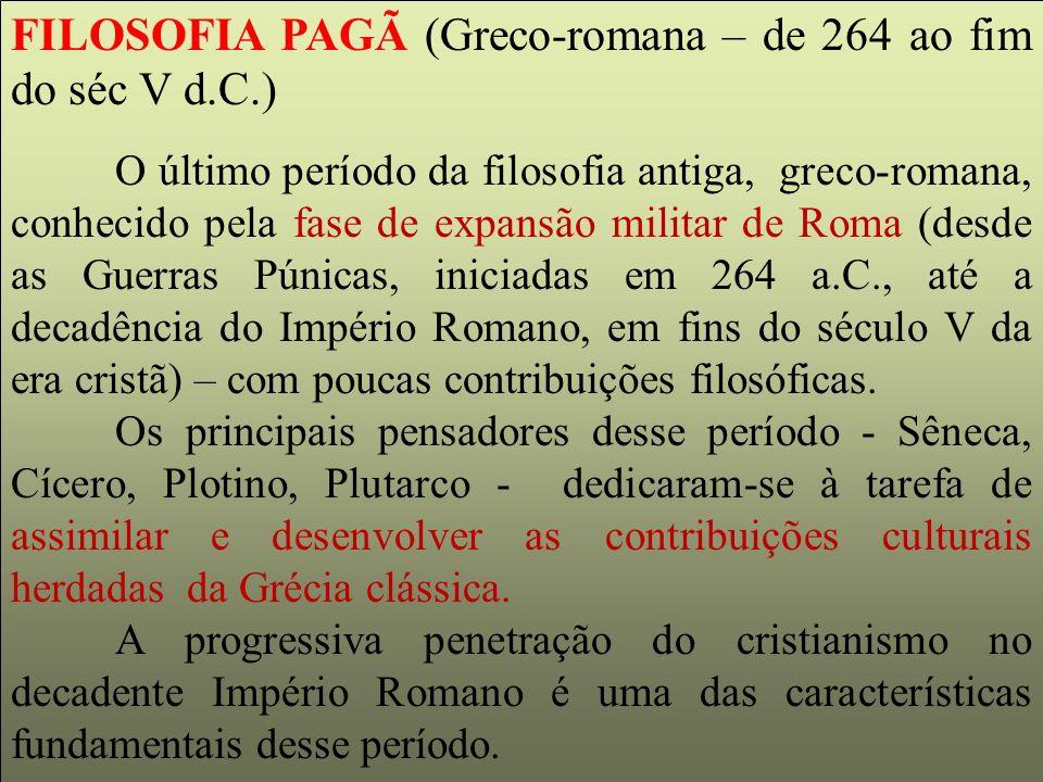 FILOSOFIA PAGÃ (Greco-romana – de 264 ao fim do séc V d.C.)