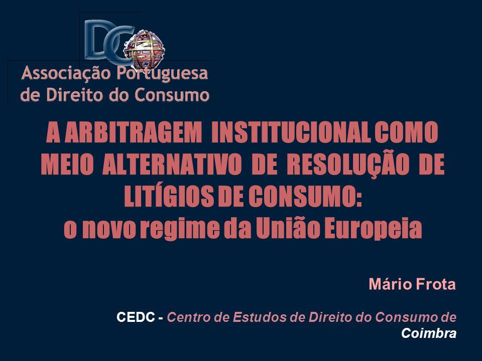 Mário Frota CEDC - Centro de Estudos de Direito do Consumo de Coimbra