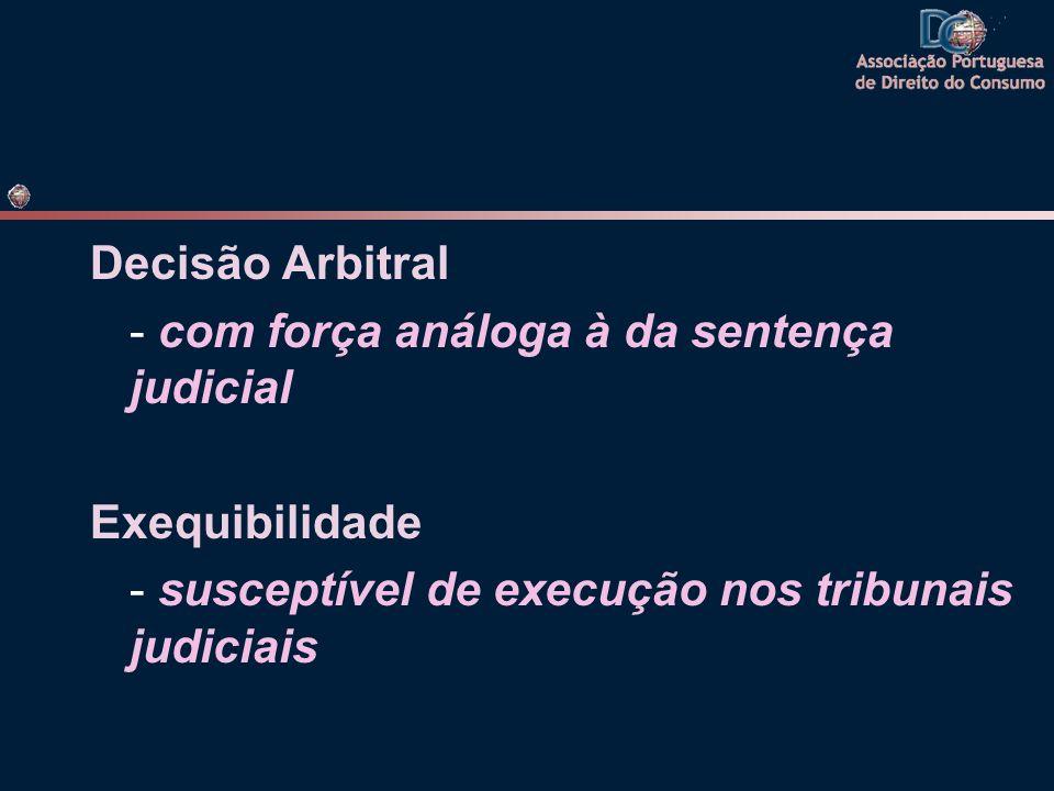 Decisão Arbitral - com força análoga à da sentença judicial.