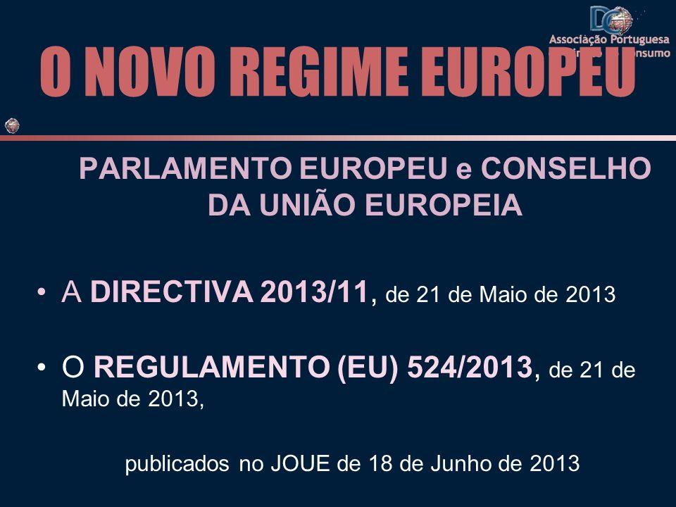 O NOVO REGIME EUROPEU PARLAMENTO EUROPEU e CONSELHO DA UNIÃO EUROPEIA