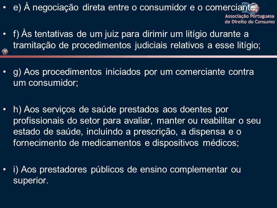 e) À negociação direta entre o consumidor e o comerciante;