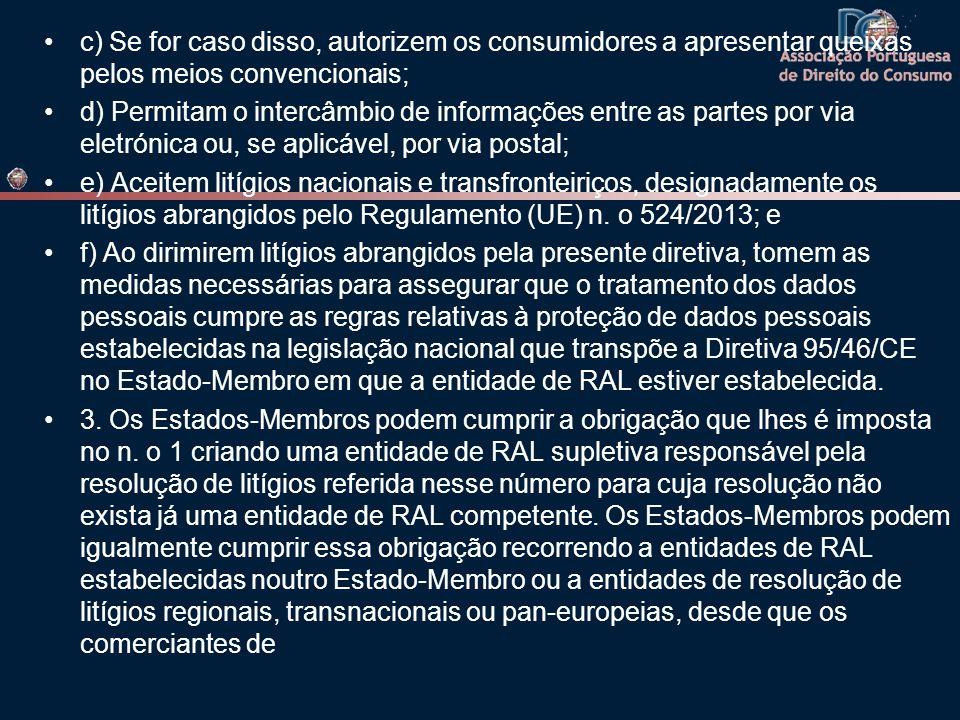 c) Se for caso disso, autorizem os consumidores a apresentar queixas pelos meios convencionais;