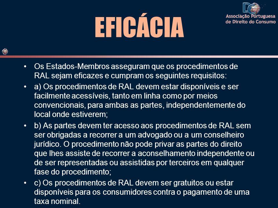EFICÁCIA Os Estados-Membros asseguram que os procedimentos de RAL sejam eficazes e cumpram os seguintes requisitos: