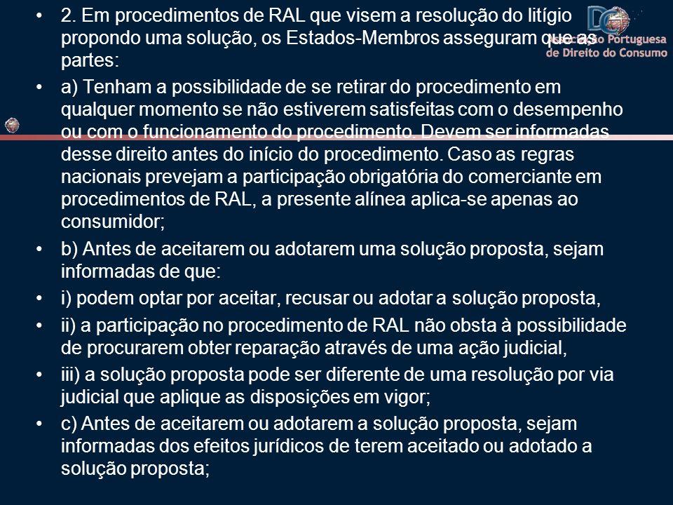 2. Em procedimentos de RAL que visem a resolução do litígio propondo uma solução, os Estados-Membros asseguram que as partes: