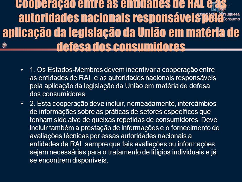 Cooperação entre as entidades de RAL e as autoridades nacionais responsáveis pela aplicação da legislação da União em matéria de defesa dos consumidores